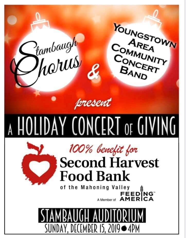 Youngstown Area Community Concert Band & Stambaugh Chorus 9th Annual Holiday Concert to benefit Second Harvest Food Bank.  Sunday, December 15, 2019 4:00 PM Stambaugh Auditorium, 1000 Fifth Avenue, Youngstown, OH. Goodwill offerings are encouraged and will be accepted at the door.  Cookie Reception following the Concert